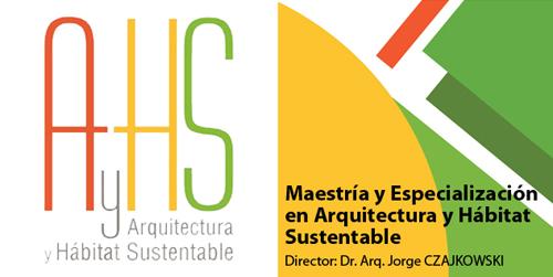 Especialización en Arquitectura y Hábitat Sustentable (AyHS)