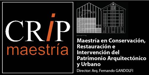 Maestría en Conservación y Restauración del Patrimonio Arquitectónico y Urbano (CRIP)