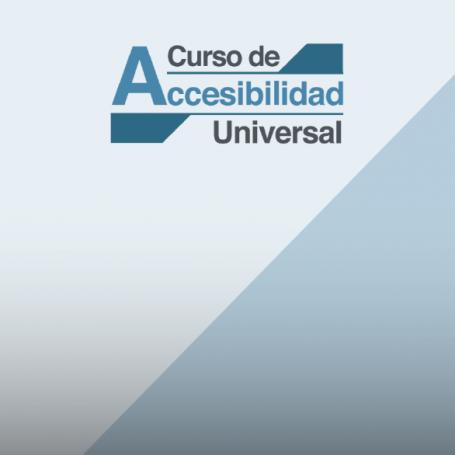 Se desarrollará un curso de Accesiblidad Universal